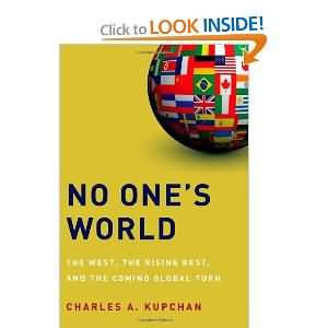 No One´s World:The West,  the Rising Rest,  and the Coming Global Turn