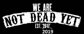 WE ARE NOT DEAD YET!