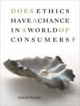 Bauman: Does Ethics Have a Chance in a World of Consumers?